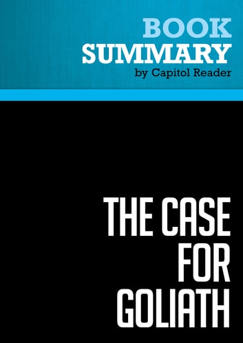 Summary of The Case for Goliath: How America Acts as the World's Government in the 21st Century - Michael Mandelbaum ebook by Capitol Reader
