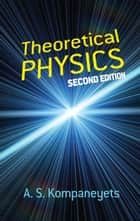 Theoretical Physics ebook by A. S. Kompaneyets