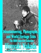 Mountaineering, Photographs, and World Heritage Sites ebook by Hiroyuki Nakada