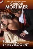 Pursued by the Viscount (Regency Unlaced 4) ebook by Carole Mortimer