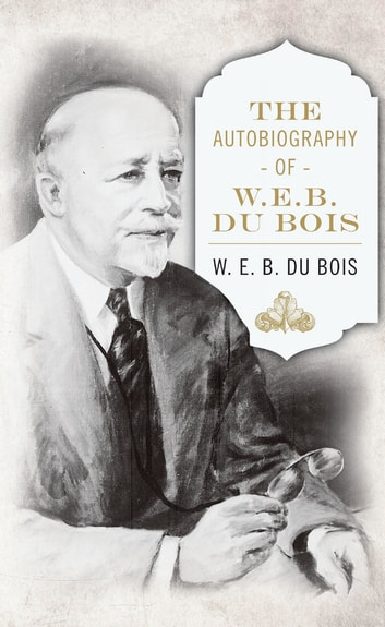 reading response to w e b du bois Web du bois's parents were alfred du bois and mary silvina burghardt du bois william's home town of great barrington, massachusetts was not plagued with the same racial oppression found in the south at this time, but the racial undertone was still evident.