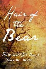 Hair of the Bear ebook by Steven W. White