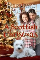 A Scottish Christmas ebook by Roxanne Rustand