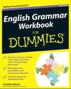 English Grammar Workbook For Dummies ebook by Geraldine Woods