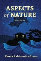 Aspects of Nature ebook by Rhoda Rabinowitz Green