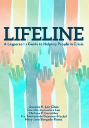 Lifeline - A Layperson's Guide to Helping People in Crisis ebook by Queena Lee-Chua