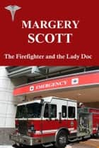 The Firefighter and the Lady Doc e-bog by Margery Scott