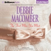 First Man You Meet: A Selection from The Man You'll Marry, The audiobook by Debbie Macomber