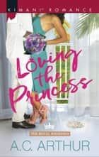 Loving The Princess ebook by A.c. Arthur