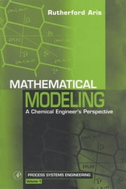 Mathematical Modeling - A Chemical Engineer's Perspective ebook by Rutherford Aris