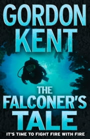 The Falconer's Tale ebook by Gordon Kent