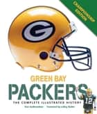 Green Bay Packers - The Complete Illustrated History - Third Edition ebook by Don Gulbrandsen
