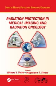Radiation Protection in Medical Imaging and Radiation Oncology ebook by Vetter, Richard J.