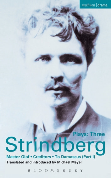 Strindberg Plays: 3 - Master Olof; Creditors; To Damascus ebook by August Strindberg