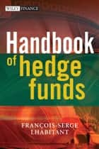 Handbook of Hedge Funds ebook by François-Serge Lhabitant