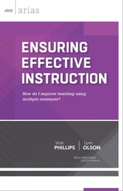 Ensuring Effective Instruction - How do I improve teaching using multiple measures? (ASCD Arias) ebook by Vicki Phillips,Lynn Olson