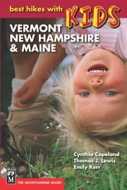 Best Hikes with Kids: Vermont, New Hampshire & Maine ebook by Thomas Lewis,Emily Kerr,Cynthia Copeland