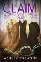 Claim - Volume 3 - Claim Series, #3 ekitaplar by Ashley Suzanne