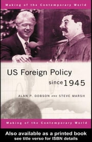 US Foreign Policy Since 1945 ebook by Dobson, Alan