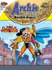 Archie & Friends Double Digest #14 ebook by Frank Doyle, Bob White, Fernando Ruiz