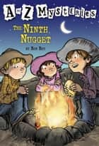 A to Z Mysteries: The Ninth Nugget ebook by Ron Roy, John Steven Gurney