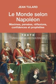 Le monde selon Napoléon ebook by Jean Tulard