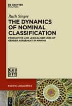 The Dynamics of Nominal Classification ebook by Ruth Singer