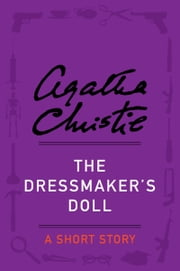 The Dressmaker's Doll - A Short Story ebook by Agatha Christie
