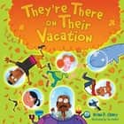 They're There on Their Vacation ebook by Jim Paillot, Brian P. Cleary