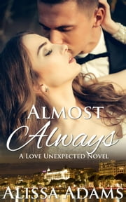 Almost Always - A Love Unexpected Novel ebook by Alissa Adams
