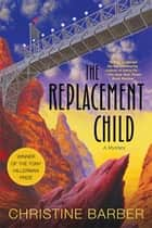 The Replacement Child - A Mystery ebook by Christine Barber
