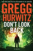 Don't Look Back ebook by Gregg Hurwitz