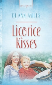 Licorice Kisses ebook by DiAnn Mills