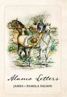 Alamo Letters ebook by James Nelson, Pamela Nelson, TBD