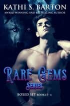 Rare Gems - Series Boxed Set ebook by Kathi S. Barton