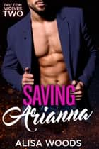 Saving Arianna ebook by Alisa Woods