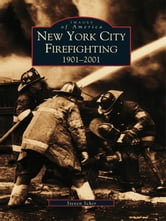 New York City Firefighting: - 1901-2001 ebook by Steven Scher