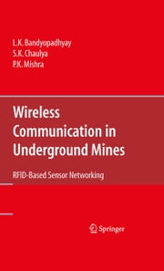 Wireless Communication in Underground Mines - RFID-based Sensor Networking ebook by L. K. Bandyopadhyay,S. K. Chaulya,P. K. Mishra