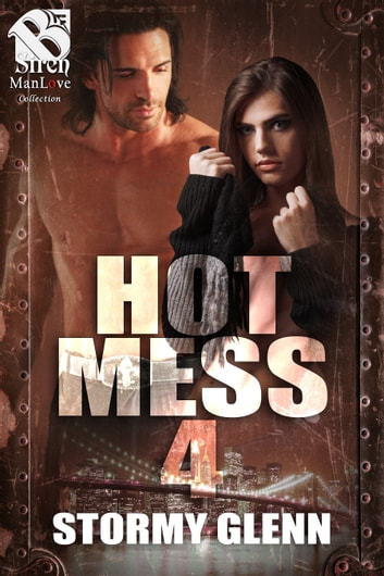 Hot Mess 4 ebook by Stormy Glenn