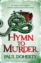 Hymn to Murder (Hugh Corbett 21) ebook by Paul Doherty