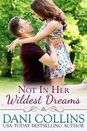 Not In Her Wildest Dreams ebook by Dani Collins