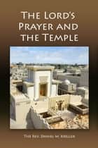 The Lord's Prayer and the Temple ebook by