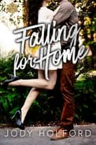 Falling for Home ebook by Jody Holford