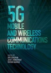 5G Mobile and Wireless Communications Technology ebook by Afif Osseiran, Jose F. Monserrat, Patrick Marsch,...