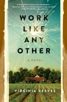 Work Like Any Other ebook by Virginia Reeves
