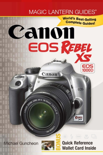 Magic Lantern Guides®: Canon EOS Rebel XS EOS 1000D