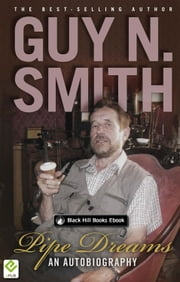 Pipe Dreams - An Autobiography ebook by Guy N Smith