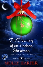 I'm Dreaming of an Undead Christmas ebook by Molly Harper
