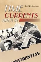 Time Currents - Area 51 ebook by