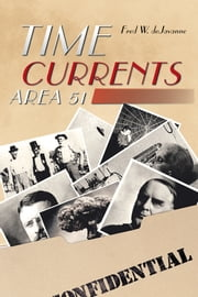 Time Currents - Area 51 ebook by Fred W. deJavanne